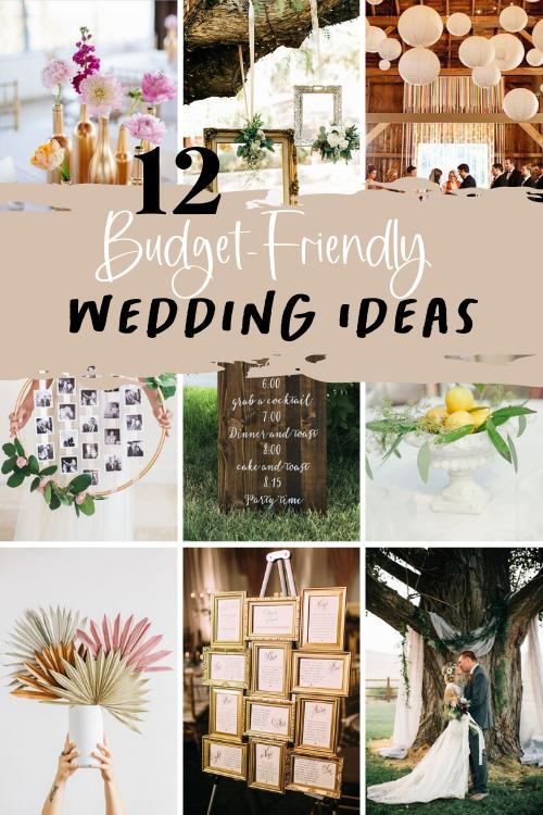 12 Budget Friendly Wedding Ideas